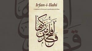 Irfan-i-Ilahi ou la gnose est la connaissance de la personne de Dieu.